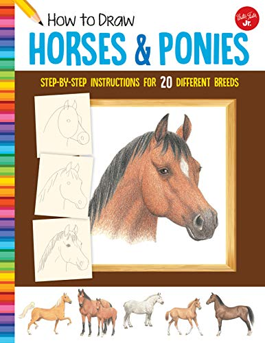 How to Draw Horses & Ponies: Step-by-step instructions for 20 different breeds (Learn to Draw) (With Crafts Horses)