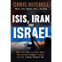 ISIS, Iran and Israel: What You Need to Know about the Current Mideast Crisis and the Coming War