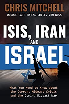 ISIS, Iran and Israel: What You Need to Know about the Current Mideast