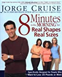 8 Minutes in the Morning for Real Shapes, Real Sizes, Jorge Cruise, 1579547141