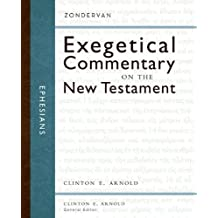 Ephesians (Zondervan Exegetical Commentary on The New Testament series Book 10)