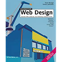 Foundation Web Design: Essential Html, Javascript, CSS, Photoshop, Fireworks, and Flash
