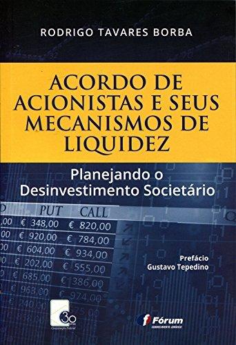 Acordo de Acionistas e Seus Mecanismos de Liquidez. Planejando o Desinvestimento Societário