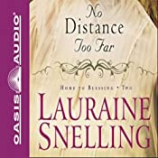 No Distance Too Far: Home to Blessing, Book 1 | Lauraine Snelling