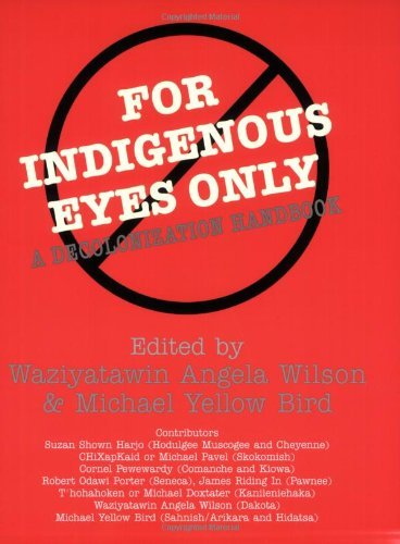 Download For Indigenous Eyes Only: A Decolonization Handbook: 1st (First) Edition PDF