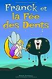 Franck et la Fée des Dents: Conte de Fées
