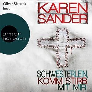 Schwesterlein, komm stirb mit mir (Georg Stadler & Liz Montario 1) Hörbuch