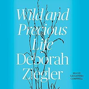 Wild and Precious Life Audiobook