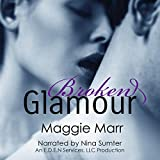 Broken Glamour: The Glamour Series, Volume 2