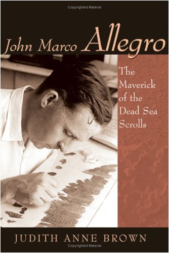 john-marco-allegro-the-maverick-of-the-dead-sea-scrolls-studies-in-the-dead-sea-scrolls-related-lite