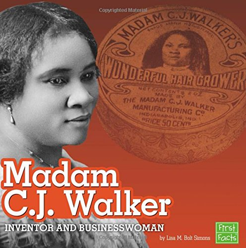 Madam C.J. Walker: Inventor and Businesswoman (STEM Scientists and Inventors)