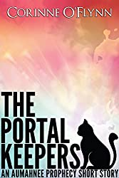 The Portal Keepers: An Aumahnee Prophecy Short Story