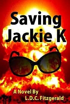Saving Jackie K by [Fitzgerald, L.D.C.]