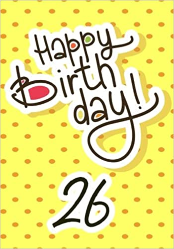 Stupendous Happy Birthday 26 Keepsake Journal Notebook For Best Wishes Personalised Birthday Cards Paralily Jamesorg