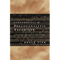 Learn more about the book, Fundamentals of Psychoanalytic Technique: A Lacanian Approach for Practitioners