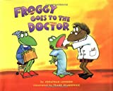 Froggy Goes to the Doctor, Jonathan London, 0670035785