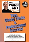 The Piano Guy, Vol. 2 Tips: Cheap Tricks & Professional Secrets!