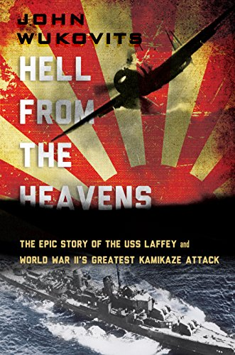 Image of Hell from the Heavens: The Epic Story of the USS Laffey and World War II's Greatest Kamikaze Attack