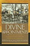Divine Appointments, Bob Jacks, 1600060692