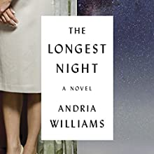 The Longest Night: A Novel Audiobook by Andria Williams Narrated by Rebecca Lowman, Hillary Huber, MacLeod Andrews