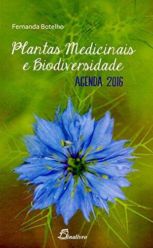 Plantas Medicinais e Biodiversidade. Agenda 2016 (Em Portuguese do Brasil)