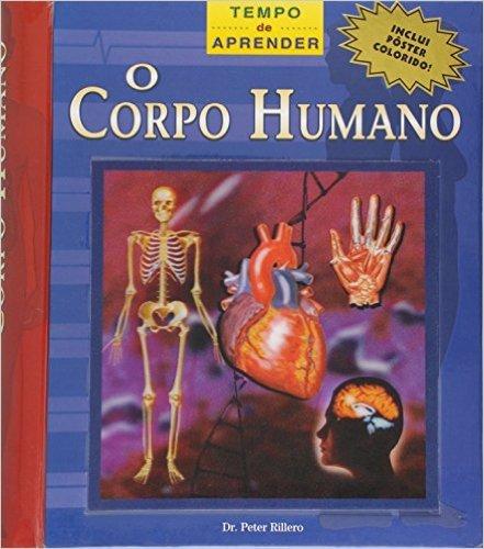 Corpo Humano, o - Tempo de Aprender - Acompanha Poster Colorido 1 Ed.2009