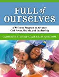 Full of Ourselves, Lisa Sjostrom and Catherine Steiner-Adair, 0807746312