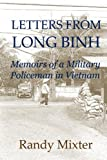Letters From Long Binh: Memoirs Of A Military Policeman In Vietnam