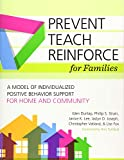 img - for Prevent-Teach-Reinforce for Families: A Model of Individualized Positive Behavior Support for Home and Community book / textbook / text book