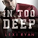 In Too Deep: The Blackhawk Boys, Book 5 Audiobook by Lexi Ryan Narrated by Tyler Donne, Summer Roberts