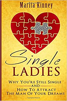 Book Single Ladies: Why You're Still Sinle: and How to Attract the Man of Your Dreams