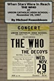 When Stars Were In Reach: The Who At Union Catholic High School - November 29, 1967 (Collector's Edition)