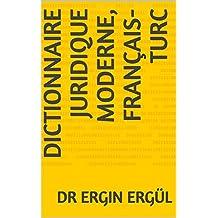 Dictionnaire Juridique Moderne, Français-Turc (French Edition)
