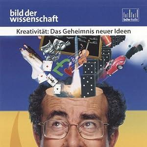Kreativität. Das Geheimnis neuer Ideen (Bild der Wissenschaft) Hörbuch