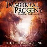 Immortal Progeny: Fragile Gods, Book 1 | Philippa Ballantine