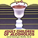 Adult Children of Alcoholics Audiobook by Janet Geringer Woititz Narrated by Therese Plummer