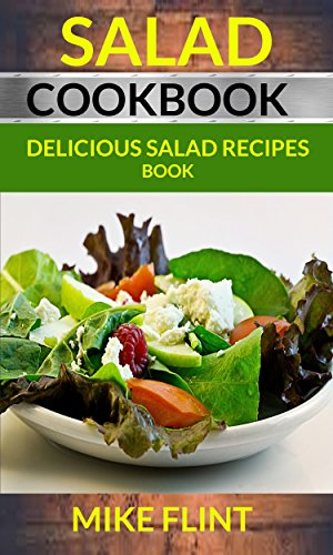Salad Cookbook Delicious Salad Recipes Book Salad Book