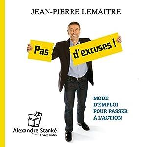 Pas d'excuses ! | Livre audio