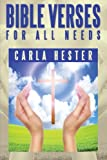 Bible Verses for All Needs, Carla Hester, 1483690016