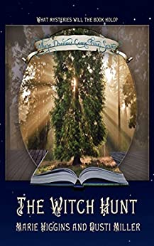 The Witch Hunt: Fairy Tale Young Adult Fantasy (Where Dreams Come True Book 1) by [Higgins, Marie, Miller, Dusti]