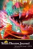 Texas Theatre Journal, Vol. 10 (2014), Texas Educational Texas Educational Theatre Association, 1494766507
