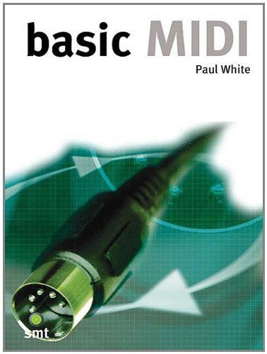 Basic MIDI (Music Technology Series)