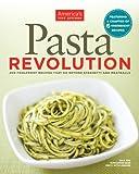 America's Test Kitchen Pasta Revolution, America's Test Kitchen Editors, 1936493047
