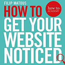 How to Get Your Website Noticed Audiobook by Filip Matous Narrated by Filip Matous