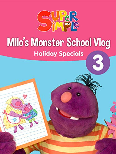Milo's Monster School Vlog 3: Holiday Specials - Super Simple ()