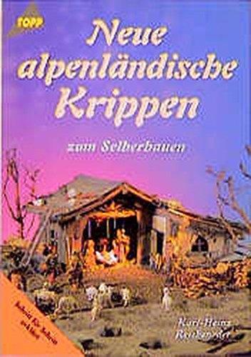 Neue alpenländische Krippen zum selberbauen