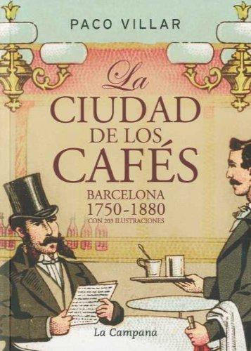 La ciudad de los cafés : Barcelona 1750-1880: Amazon.es: Villar ...