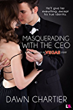 Masquerading with the CEO (What Happens in Vegas)