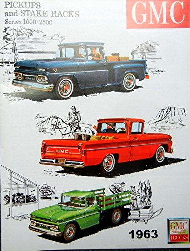 FULL COLOR 1963 GMC PICKUPS & STAKE RACKS TRUCK BEAUTIFUL & HISTORIC DEALERSHIP SALES BROCHURE - ADVERTISMENT INCLUDES SERIES 1000_1500_2500_K1000_K1500 GM 63 ()