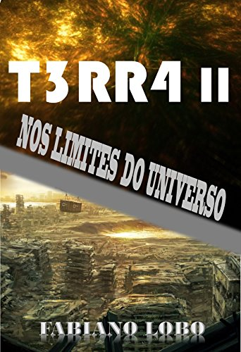 T3RR4 II: NOS LIMITES DO UNIVERSO (Portuguese Edition)